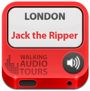 London Jack the Ripper » by Walking Audio Tours ™
